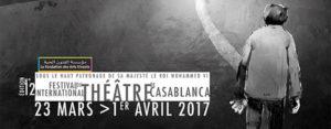 Découvrez les détails du Festival International de Théâtre de Casablanca 2017